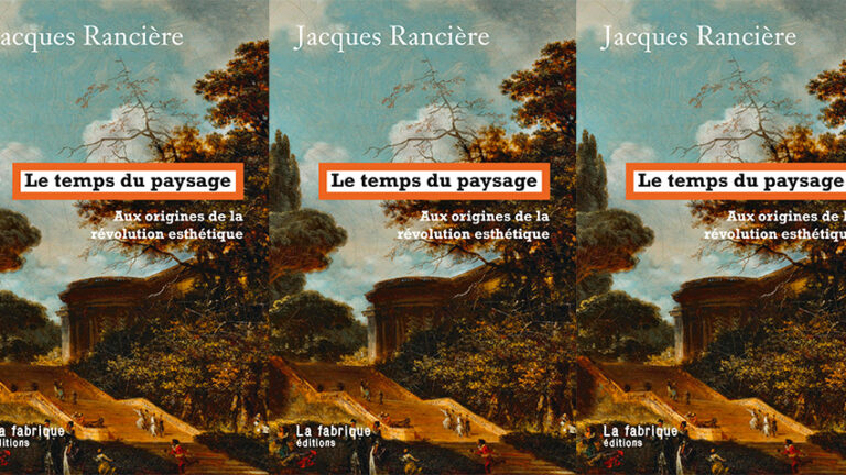 Fuga hacia el paisaje. Entrevista a Jacques Rancière